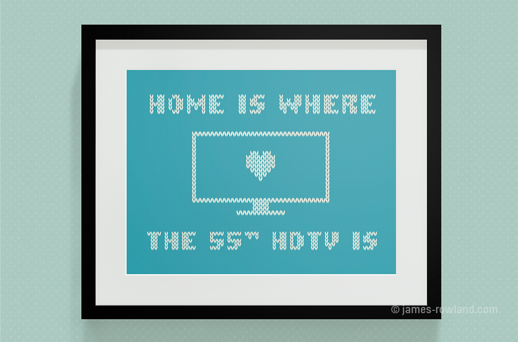 Home is where the…
